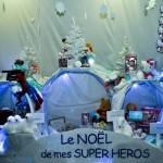 Le NOËL de mes SUPERS HEROS - 2012